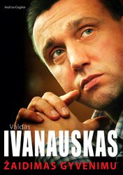 Andrius Guginis - Valdas Ivanauskas. Žaidimas gyvenimu