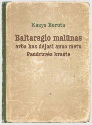 Kazys Boruta - Baltaragio malūnas
