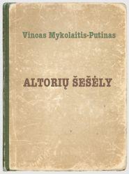 Vincas Mykolaitis Putinas - Altorių šešėly