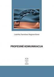 Liudvika Stanislava Naginevičienė - Profesinė komunikacija. Mokomoji knyga