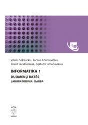 Vitolis Sekliuckis, Juozas Adomavičius, Birutė Jarašiūnienė, Kęstutis Simonavičius - Informatika 1. Duomenų bazės. Laboratoriniai darbai. Mokomoji knyga