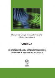 Stanislovas Grevys, Rozalija Navickienė, Kristina Kantminienė - Chemija. Kontrolinių darbų neakivaizdininkams užduotys ir jų atlikimo metodika. Mokomoji knyga
