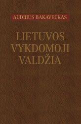 Audrius Bakaveckas - Lietuvos vykdomoji valdžia
