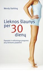 Wendy Stehling - Lieknos šlaunys per 30 dienų