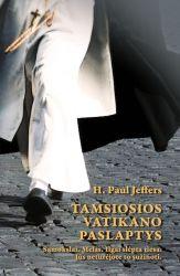 H. Paul Jeffers - Tamsiosios Vatikano paslaptys