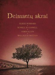 Elbert Hubbard, Russell H. Conwell, James Allen, Wallace D. Wattles - Deimantų akrai