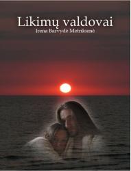 Irena Barvydė-Metrikienė - Likimų valdovai