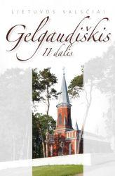 Sudarytojai: Antanas Andrijonas, Vytautas Vaitkus - Gelgaudiškis II dalis
