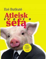 Ilzė Butkutė - Atleisk savo šefą