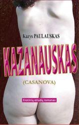 Kazys Paulauskas - KAZANAUSKAS (Casanova)