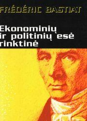 Frédéric Bastiat - Ekonominių ir politinių esė rinktinė