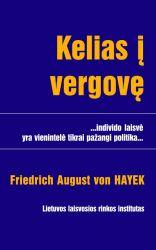 Friedrich August von Hayek - Kelias į vergovę