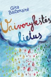 Gita Balžekaitė - Vaivorykštės lietus
