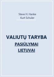 Steve H. Hanke, Kurt Schuler - Valiutų taryba. Pasiūlymai Lietuvai