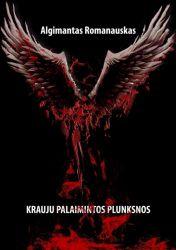 Algimantas Romanauskas - Krauju palaimintos plunksnos
