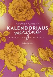 Audrey Carlan - Kalendoriaus mergina. Balandis, gegužė, birželis