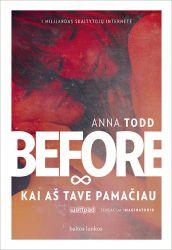 Anna Todd - BEFORE. Kai aš tave pamačiau
