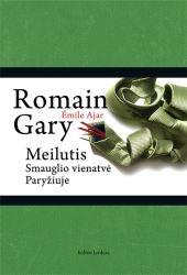 Romain Gary (Émile Ajar) - Meilutis: smauglio vienatvė Paryžiuje