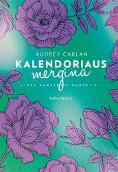 Audrey Carlan - Kalendoriaus mergina. Liepa, rugpjūtis, rugsėjis