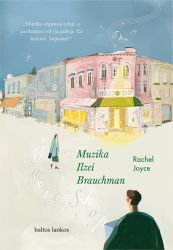 Rachel Joyce - Muzika Ilzei Brauchman