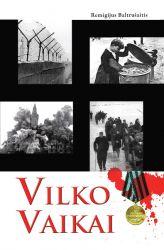 Remigijus Baltrušaitis - Vilko vaikai I knyga