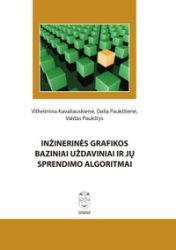 Vilhelmina Kavaliauskienė, Dalia Paukštienė, Valdas Paukštys - Inžinerinės grafikos baziniai uždaviniai ir jų sprendimo algoritmai. Mokomoji knyga