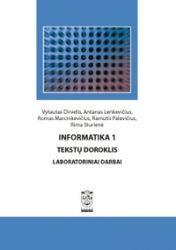 Vytautas Dirvelis, Antanas Lenkevičius, Romas Marcinkevičius, Ramutis Palevičius, Rima Sturienė - Informatika 1. Tekstų doroklis. Laboratoriniai darbai. Mokomoji knyga