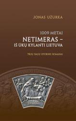 Jonas Užurka - Netimeras – iš ūkų kylanti Lietuva