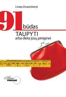 Linata Dvareckienė - 91 būdas taupyti arba dieta jūsų piniginei