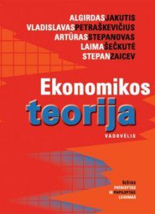 Algirdas Jakutis, Artūras Stepanovas, Laima Šečkutė, Stepan Zaicev, Vladislavas Petraškevičius - Ekonomikos teorija