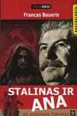 Francas Baueris - Stalinas ir Ana