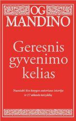 Og Mandino - Geresnis gyvenimo kelias