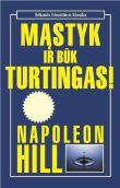 Napoleon Hill - Mąstyk ir būk turtingas