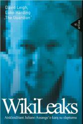 David Leigh, Luke Harding - Wikileaks. Atskleidžiant Juliano Assange'o karą su slaptumu