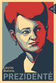 Lauras Bielinis - Prezidentė