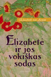 Elizabeth von Armin - Elizabetė ir jos vokiškas sodas