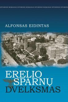 Alfonsas Eidintas - Erelio sparnų dvelksmas