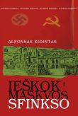 Alfonsas Eidintas - Ieškok Maskvos sfinkso