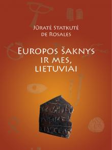 Jūratė Statkutė de Rosales - Europos šaknys ir mes, lietuviai