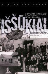 Vladas Terleckas - Lietuvos istorijos klastojimo ir niekinimo iššūkiai