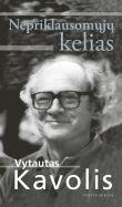 Vytautas Kavolis - Nepriklausomųjų kelias