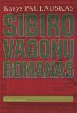 Kazys Paulauskas - Sibiro vagonų romanas