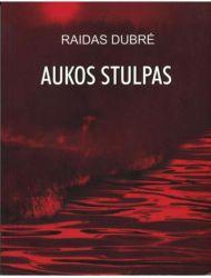 Raidas Dubrė - Aukos stulpas