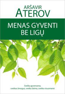 Aršavir Aterov - Menas gyventi be ligų