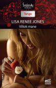 Lisa Renee Jones - Viliok mane. Realybės šou: Amerikos šaunuoliai. 3 knyga