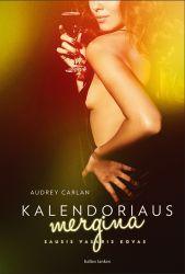 Audrey Carlan - Kalendoriaus mergina. Sausis, vasaris, kovas