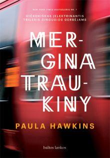 Paula Hawkins - Mergina traukiny