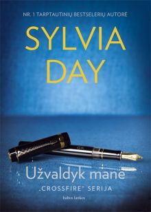 Sylvia Day - Užvaldyk mane