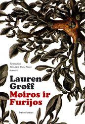 Lauren Groff - Moiros ir Furijos