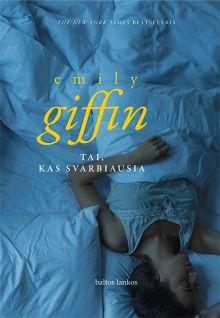 Emily Giffin - Tai, kas svarbiausia